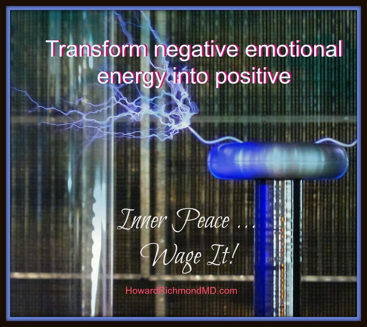 Transform Negative Emotional Energy
